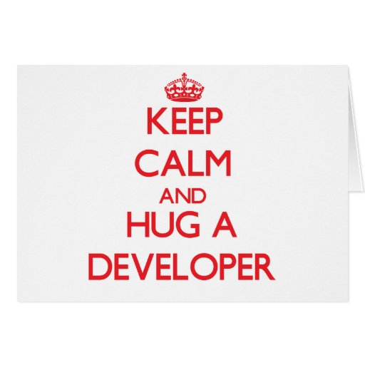 Keep Calm and Hug a Developer Card