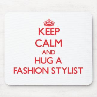 Keep Calm and Hug a Fashion Stylist Mousepads