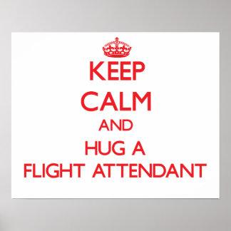 Keep Calm and Hug a Flight Attendant Poster