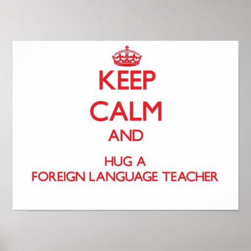 Keep Calm and Hug a Foreign Language Teacher Print