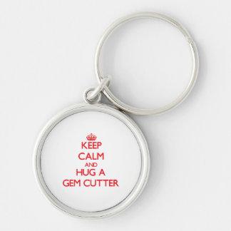 Keep Calm and Hug a Gem Cutter Key Chain