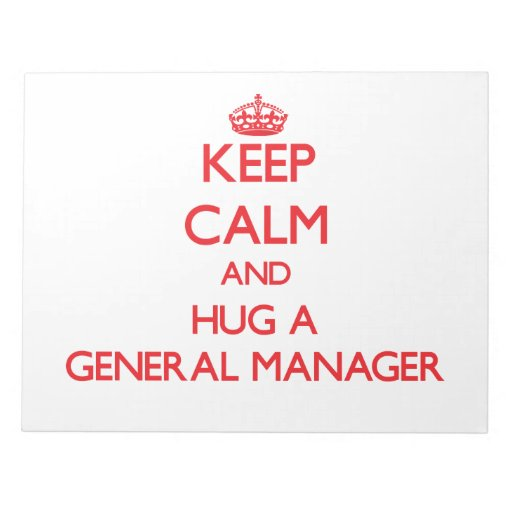 Keep Calm and Hug a General Manager Memo Pads