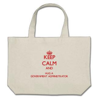 Keep Calm and Hug a Government Administrator Bags
