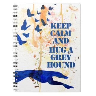Keep Calm and Hug a Greyhound (a406) Notebook