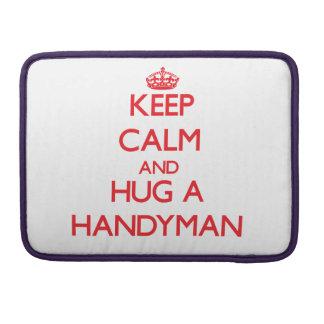 Keep Calm and Hug a Handyman MacBook Pro Sleeves