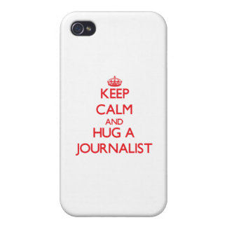 Keep Calm and Hug a Journalist Cover For iPhone 4
