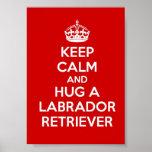 Keep Calm and Hug a Labrador Retriever Print
