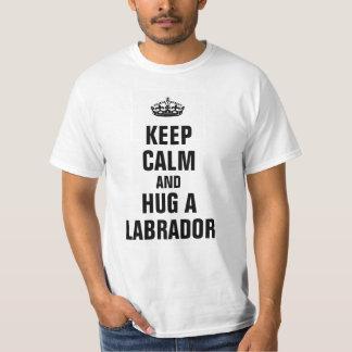 Keep calm and hug a Labrador T-Shirt