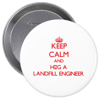 Keep Calm and Hug a Landfill Engineer Pins