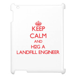 Keep Calm and Hug a Landfill Engineer Cover For The iPad 2 3 4
