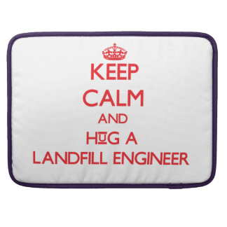 Keep Calm and Hug a Landfill Engineer Sleeve For MacBook Pro