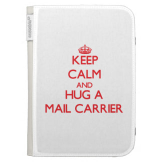 Keep Calm and Hug a Mail Carrier Kindle 3 Case