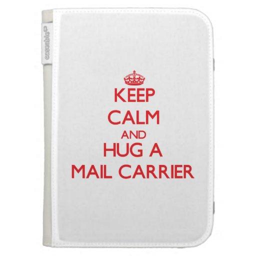 Keep Calm and Hug a Mail Carrier Kindle 3 Case