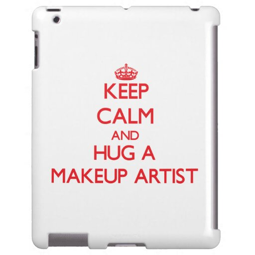 Keep Calm and Hug a Makeup Artist