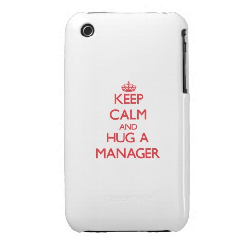Keep Calm and Hug a Manager iPhone 3 Case