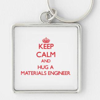 Keep Calm and Hug a Materials Engineer Key Chain