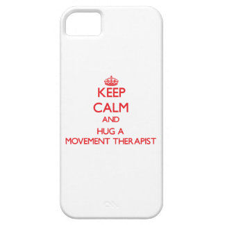 Keep Calm and Hug a Movement Therapist iPhone 5 Covers