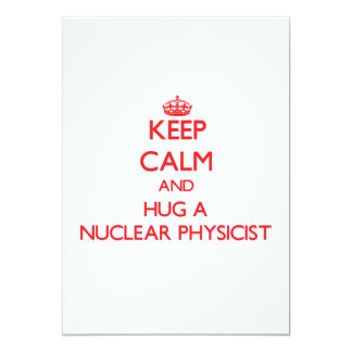 Keep Calm and Hug a Nuclear Physicist Personalized Invitation