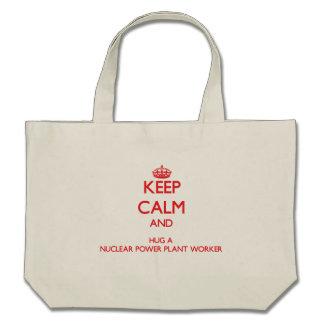 Keep Calm and Hug a Nuclear Power Plant Worker Canvas Bag