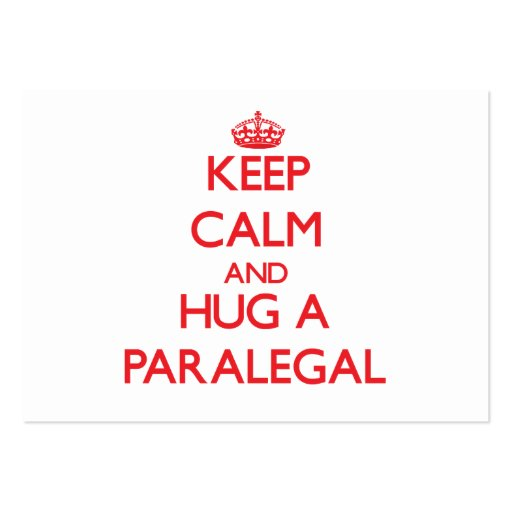 Keep Calm and Hug a Paralegal Business Cards