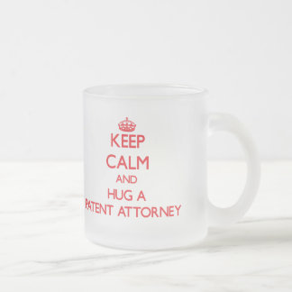 Keep Calm and Hug a Patent Attorney Frosted Glass Mug