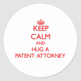 Keep Calm and Hug a Patent Attorney Round Stickers