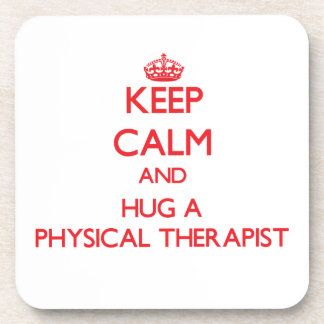 Keep Calm and Hug a Physical Therapist Drink Coasters