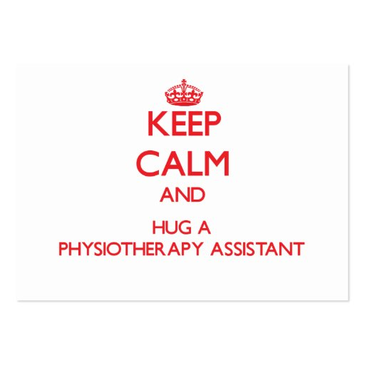 Keep Calm and Hug a Physiotherapy Assistant Business Card Template