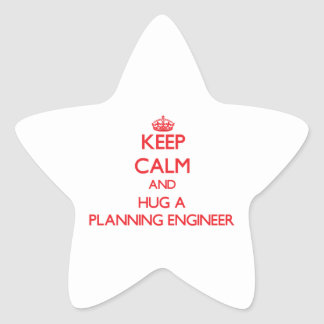 Keep Calm and Hug a Planning Engineer Star Sticker
