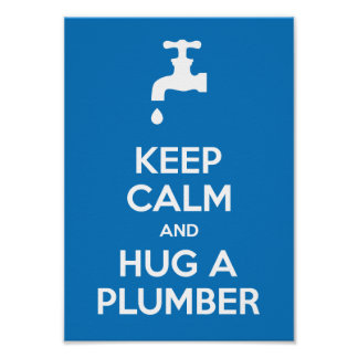 Keep Calm and Hug A Plumber A4 Poster