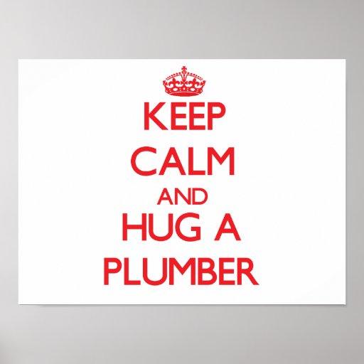 Keep Calm and Hug a Plumber Print