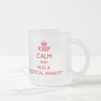 Keep Calm and Hug a Political Analyst Frosted Glass Mug