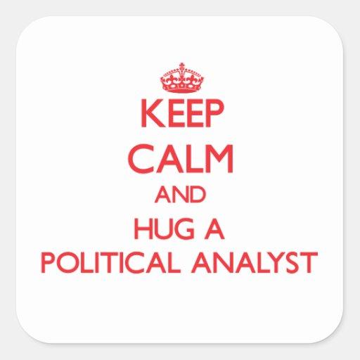 Keep Calm and Hug a Political Analyst Square Sticker