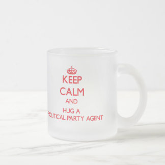 Keep Calm and Hug a Political Party Agent Frosted Glass Mug