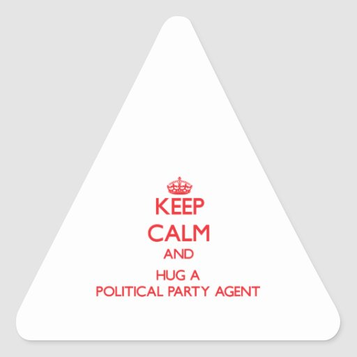 Keep Calm and Hug a Political Party Agent Triangle Stickers
