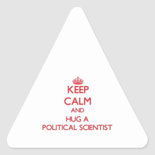 Keep Calm and Hug a Political Scientist Triangle Sticker