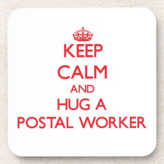 Keep Calm and Hug a Postal Worker Beverage Coasters