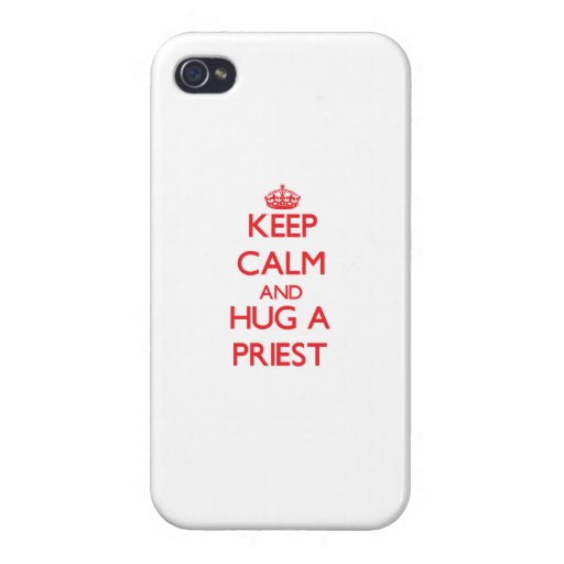 Keep Calm and Hug a Priest iPhone 4 Cover
