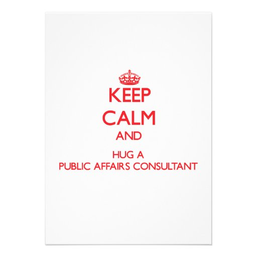 Keep Calm and Hug a Public Affairs Consultant Invite