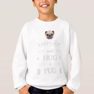 Keep Calm and Hug a Pug Sweatshirt