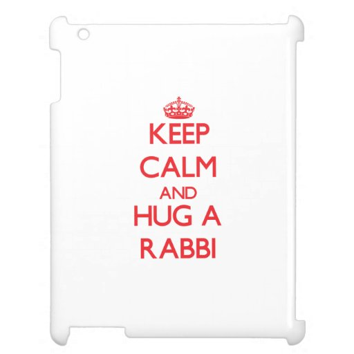 Keep Calm and Hug a Rabbi iPad Covers