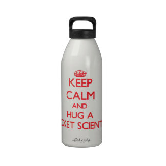 Keep Calm and Hug a Rocket Scientist Water Bottle