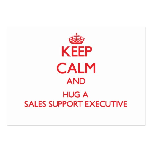 Keep Calm and Hug a Sales Support Executive Business Card Template
