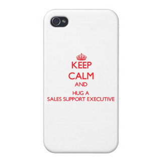 Keep Calm and Hug a Sales Support Executive Cases For iPhone 4