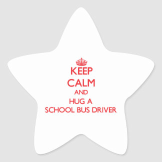 Keep Calm and Hug a School Bus Driver Star Stickers