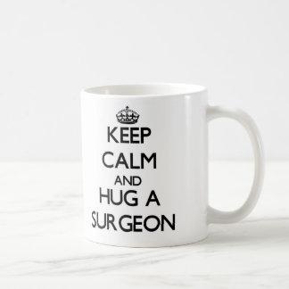 Keep Calm and Hug a Surgeon Coffee Mug