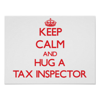 Keep Calm and Hug a Tax Inspector Poster