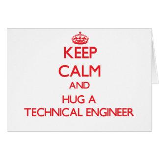 Keep Calm and Hug a Technical Engineer Greeting Card