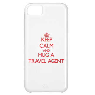 Keep Calm and Hug a Travel Agent Case For iPhone 5C