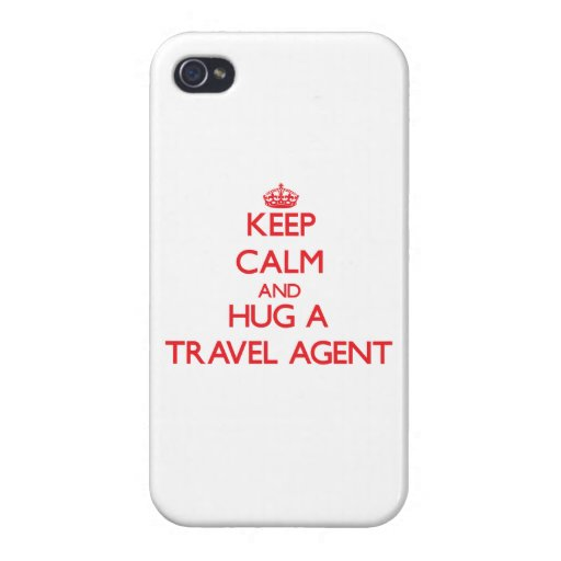 Keep Calm and Hug a Travel Agent iPhone 4 Cover